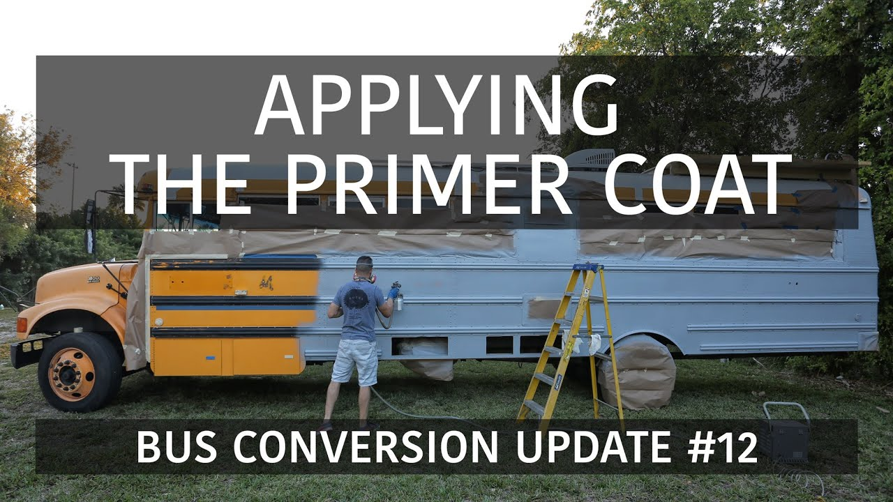 Priming Exterior Paint Skoolie School Bus Conversion