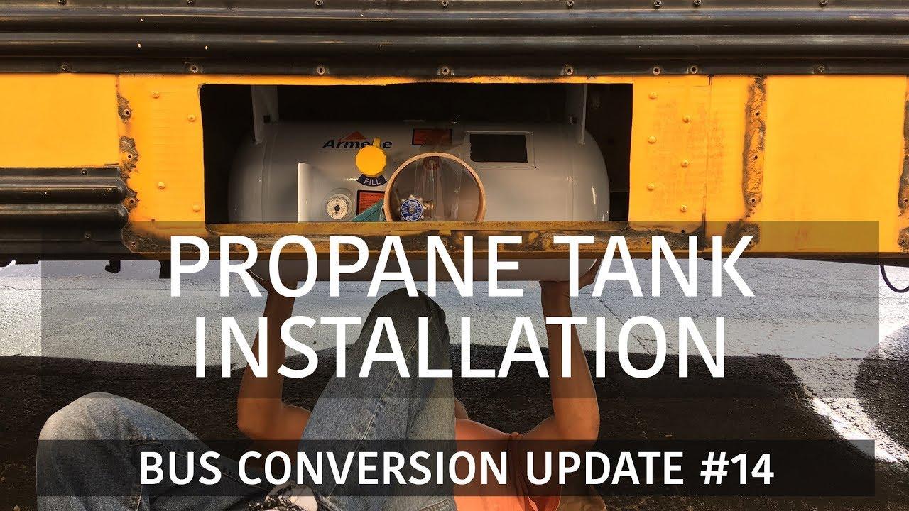 Propane Tank Installation Underneath Skoolie School Bus Conversion