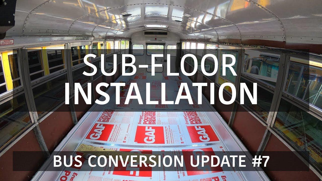 School Bus Sub Floor Installation Skoolie Conversion